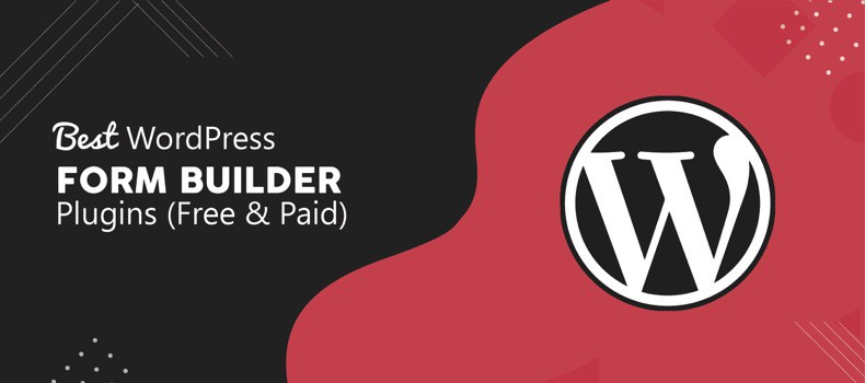 10 Best Form Builder WordPress Plugins (Free & Paid) In 2019